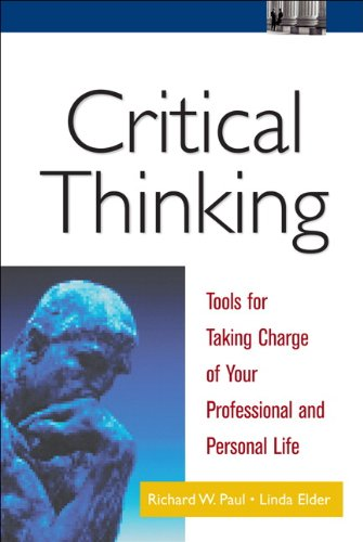 Critical Thinking: Tools for Taking Charge of Your Professional and Personal Life-cover