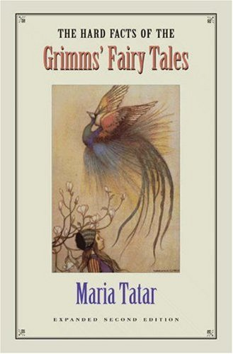The Hard Facts of the Grimms' Fairy Tales by Maria Tatar (1990-02-21) (The Hard Facts Of The Grimms Fairy Tales)