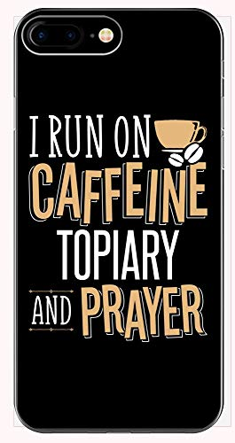 I Run On Caffeine Topiary and Prayer! Funny Gift for Christians! - Phone Case for iPhone 6+, 6S+, 7+, 8+