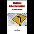Radical Libertarianism: A Left-Wing Alternative