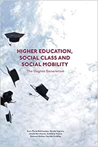 Higher Education, Social Class and Social Mobility: The