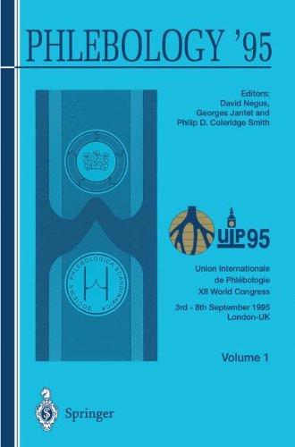 Phlebology '95: Proceedings of the XII Congress Union Internationale de Phlébologie, London 3-8 September 1995 Volume 1