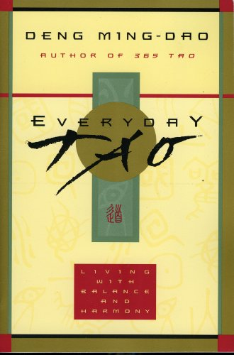 Everyday Tao: Living with Balance and Harmony