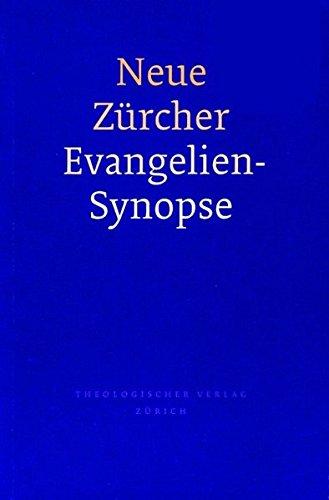 Read Online Neue Zurcher Evangeliensynopse (German Edition) ebook