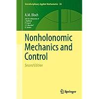 Nonholonomic Mechanics and Control (Interdisciplinary Applied Mathematics)