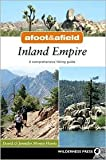 Afoot and Afield: Inland Empire: A Comprehensive Hiking Guide 1st (first) edition Text Only