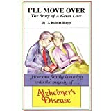 img - for I'Ll Move Over: Spouse and Family Stress in Dealing With Alzheimer's Disease by J. Robert Boggs (1994-08-02) book / textbook / text book