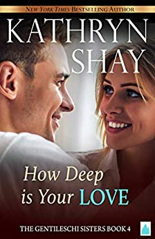 How Deep is Your Love? (The Gentileschi Sisters Book 4) by [Shay, Kathryn]