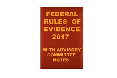 Federal Rules of Evidence with Advisory Committee Notes 2017 (English Edition)