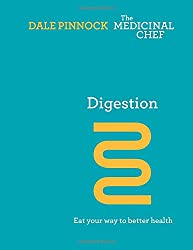 Digestion: Eat Your Way to Better Health (The Medicinal Chef)