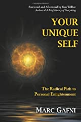 Your Unique Self: The Radical Path to Personal Enlightenment by Marc Gafni (2012-07-12)
