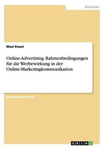Download Online-Advertising. Rahmenbedingungen Fur Die Werbewirkung in Der Online-Marketingkommunikation (German Edition) pdf epub