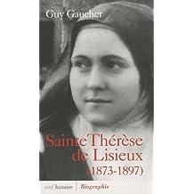 Sainte Thérèse de Lisieux : Biographie, 1873-1897