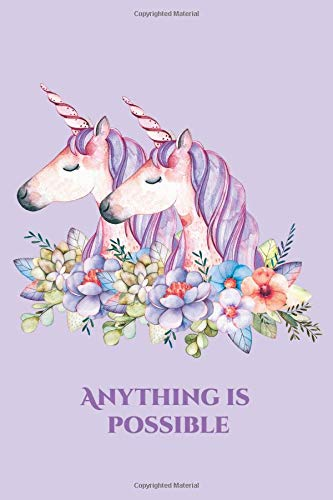 Anything Is Possible: Unicorns (Purple) 6x9 - LINED JOURNAL - Writing journal with blank lined pages (Journals for Children Lined Journal Series) pdf epub
