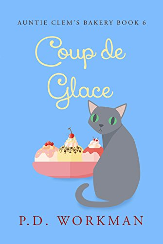 #freebooks – Coup de Glace by P.D. Workman (cozy mystery, exp Sep 4)
