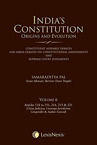 Indias Constitution - Origins and Evolution - Vol. 6