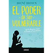 El poder de ser vulnerable (Spanish Edition)