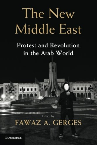 The New Middle East: Protest and Revolution in the Arab World