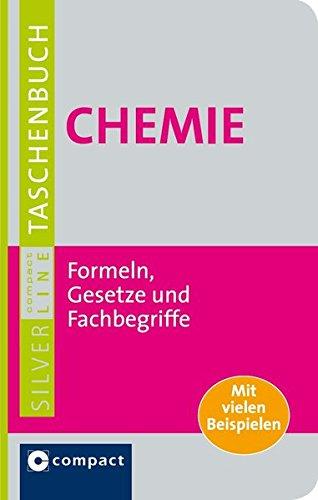 Chemie. Compact SilverLine: Nachschlagewerk mit Formeln, Gesetzen und Fachbegriffen (Compact SilverLine Taschenbuch)
