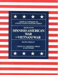Spanish American War to Vietnam War, Grades 6-12+ (Critical Thinking in U. S. History, Book 4) by Brand: Critical Thinking Co.
