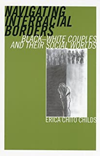 Interracial Couples, Intimacy, and Therapy: Crossing Racial Borders (NONE)