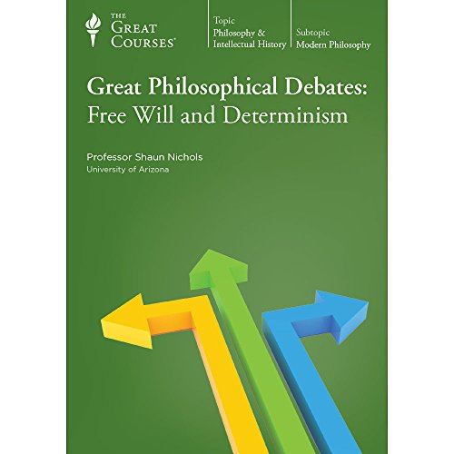 Great Philosophical Debates: Free Will and Determinism by The Great Courses