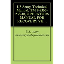 US Army, Technical Manual, TM 9-2350-238-10, OPERATORS MANUAL FOR RECOVERY VEHICLE, FULL TRACKED: LIGHT, ARMORED, M578, (NSN 2350-00-439-6242), (EIC: 3LA)