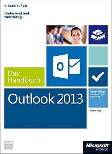 Microsoft Outlook 2013 - Das Handbuch: Insider-Wissen-praxisnahundkompetent