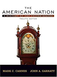 The American Nation: A History of the United States, Combined Volume (12th Edition)