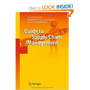 Guide to Supply Chain Management Colin Scott, Henriette Lundgren and Paul Thompson
