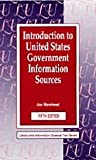 Introduction to United States Government Information Sources 9781563084607