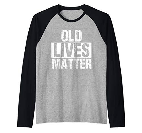 Old Lives Matter Raglan Baseball Tee