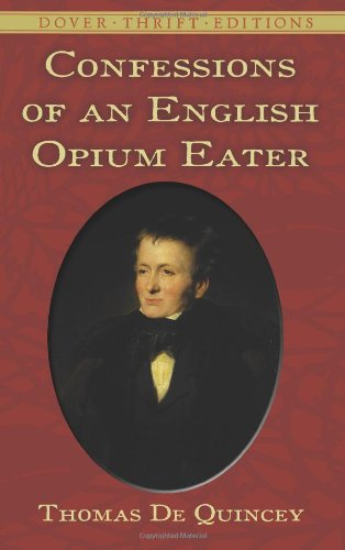 Confessions Of An English Opium Eater Dover Thrift