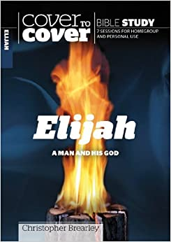Cover to Cover Bible Study - Elijah by Christopher Brearley (2010-11-01)