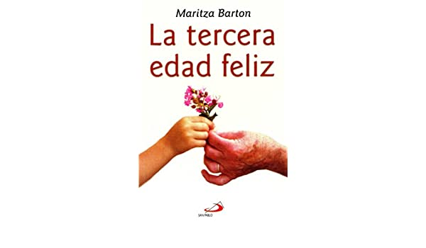 The Tercera Edad, La (Spanish Edition): Maritza Barton: 9789508615541: Amazon.com: Books