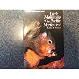 Little Mammals of the Pacific Northwest, Ellen Kritzman, 0914718185