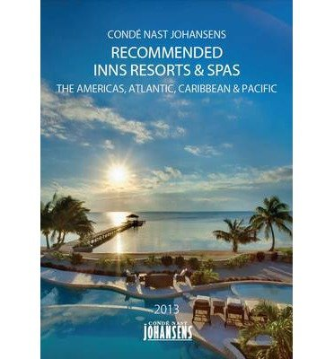 Conde Nast Johansens Recommended Inns, Resorts & Spas 2013: The Americas, Atlantic, Caribbean & Pacific (Conde Nast Johansens Recommended Hotels, Inns, Resorts & Spa: The) (Paperback) - Common