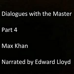 Dialogues with the Master: Part 4 Audiobook