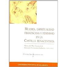 Mujeres, Espiritualidad Franciscana y Feminismo en la Castilla Renacentista (Cátedra San Buenaventura)