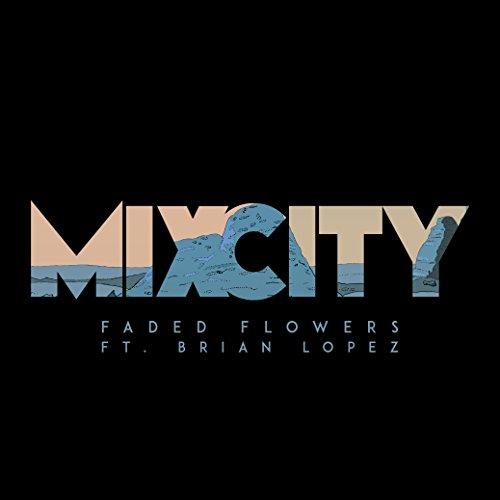 Faded Flowers - Faded Flower (Feat. Brian Lopez)