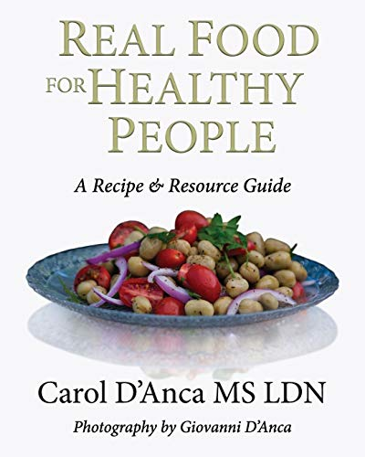Real Food for Healthy People: A recipe and resource guide ()