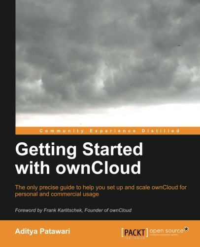 Getting Started with ownCloud by Aditya Patawari, Publisher : Packt Publishing