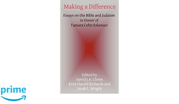 Health Is Wealth Essay Amazoncom Making A Difference Essays On The Bible And Judaism In Honor  Of Tamara Cohn Eskenazi Hebrew Bible Monographs  David J  A  High School Admission Essay Samples also Essay Style Paper Amazoncom Making A Difference Essays On The Bible And Judaism In  Into The Wild Essay Thesis