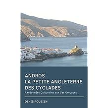 Andros. La petite Angleterre des Cyclades: Randonnées Culturelles aux Iles Grecques (French Edition)