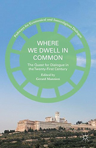 Where We Dwell in Common: The Quest for Dialogue in the Twenty-First Century (Pathways for Ecumenical and Interreligion