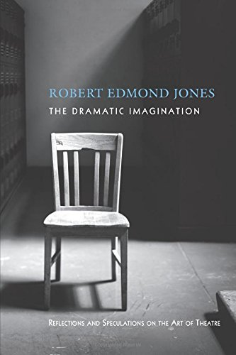Pdf Arts The Dramatic Imagination: Reflections and Speculations on the Art of the Theatre, Reissue (Theatre Arts Book)