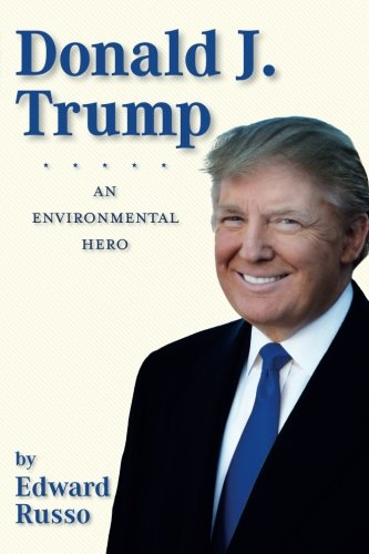 Donald J. Trump: An Environmental Hero