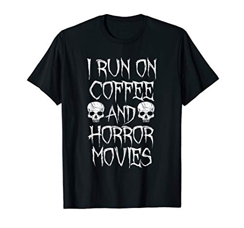 I Run on Coffee And Horror Movies Shirt - Horror Fan T-shirt