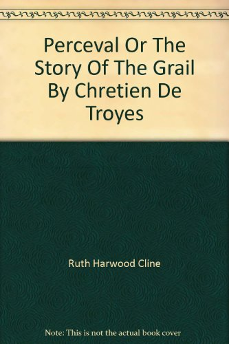 Perceval Or The Story Of The Grail By Chretien De Troyes