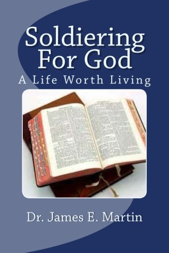 Download Soldiering For God: A Life Worth Living pdf